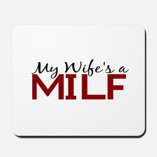 My Wife's a MILF Mousepad
