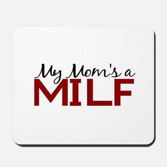 My Mom's a MILF Mousepad