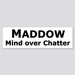 Maddow_Mind over Chatter Bumper Sticker