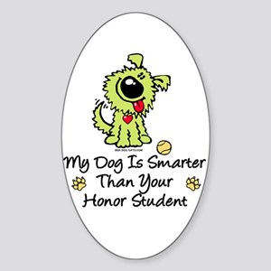 My Dog Is Smarter. Funny Oval Sticker