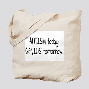 Autism Today Genius Tomorrow Tote Bag