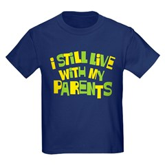 I Still Live With My Parents T