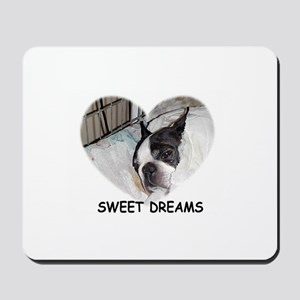 SWEET DREAMS BOSTON TERRIER Mousepad