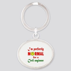 I'm perfectly normal for a Civil eng Oval Keychain