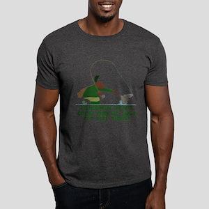 Funny fishing slogan Dark T-Shirt
