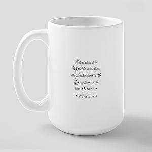 MATTHEW  27:26 Large Mug