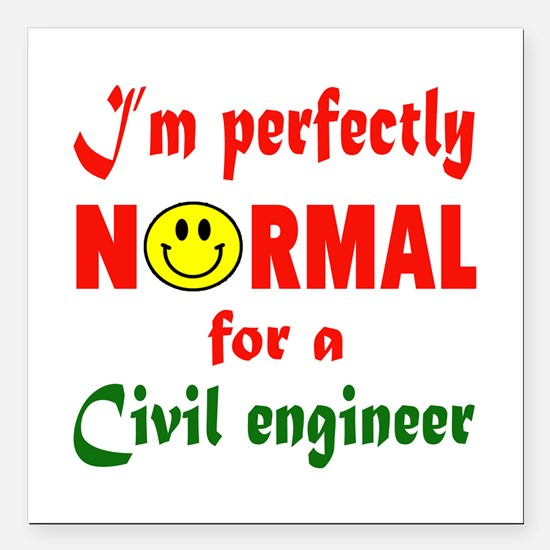 """I'm perfectly normal for Square Car Magnet 3"""" x 3"""""""