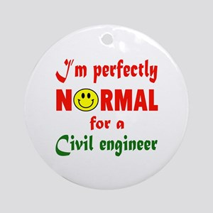 I'm perfectly normal for a Civil en Round Ornament