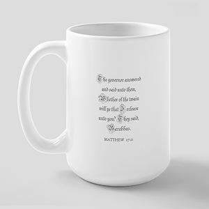 MATTHEW  27:21 Large Mug
