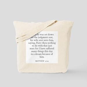 MATTHEW  27:19 Tote Bag