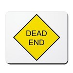 Dead End Sign Mousepad