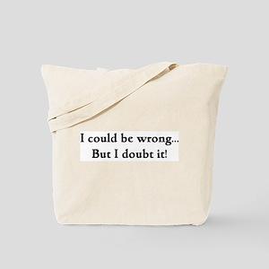 I doubt it! Tote Bag