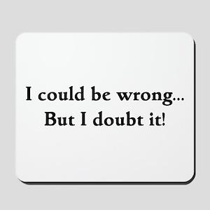 I doubt it! Mousepad