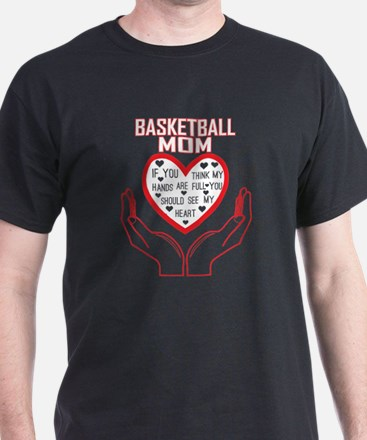 Basketball Mom You Think Hands Full See My T-Shirt