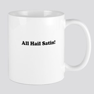 All Hail Satin! Mug
