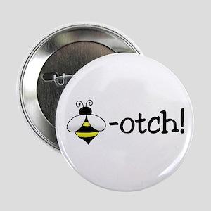 "Beeotch 2.25"" Button"