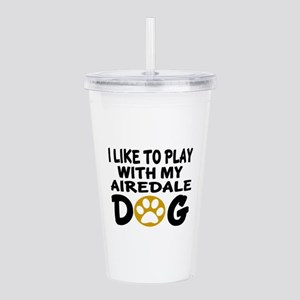Play With Airedale Des Acrylic Double-wall Tumbler
