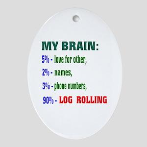 My Brain, 90% Log Rolling Oval Ornament
