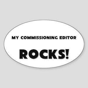 MY Commissioning Editor ROCKS! Oval Sticker