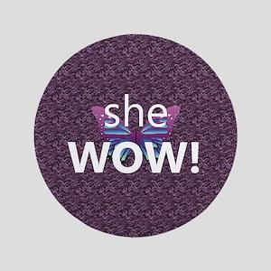 "She Wow! 3.5"" Button"