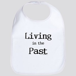 Living in the past Bib