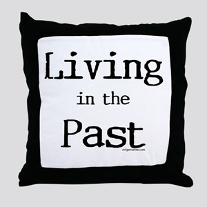 Living in the past Throw Pillow