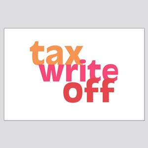 Tax Write Off Large Poster