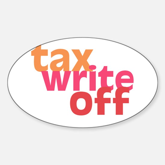 Tax Write Off Oval Decal