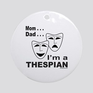 ACTOR/ACTRESS/THESPIAN Ornament (Round)