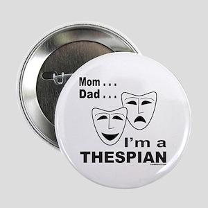 """ACTOR/ACTRESS/THESPIAN 2.25"""" Button"""