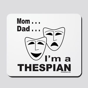 ACTOR/ACTRESS/THESPIAN Mousepad