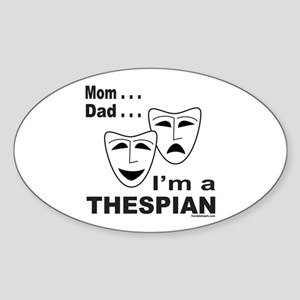 ACTOR/ACTRESS/THESPIAN Oval Sticker