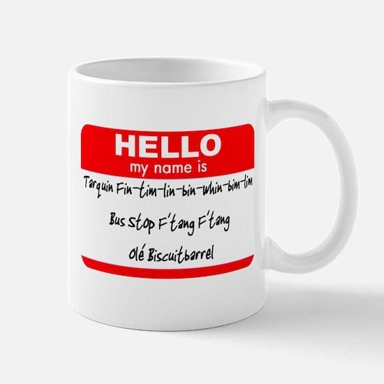HELLO my name is Tarquin Mug