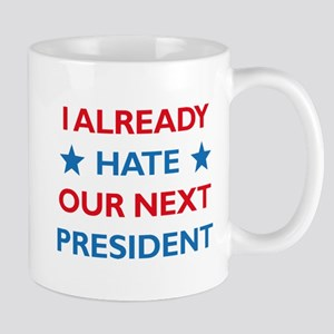 Hate Our Next President Mugs