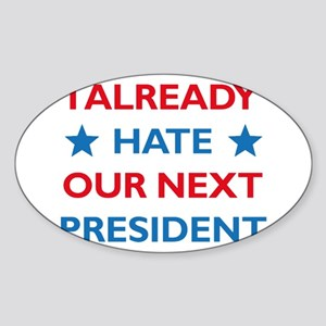 Hate Our Next President Sticker