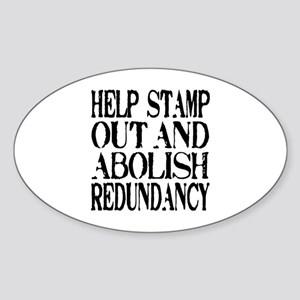 Stamp Out Redundancy Oval Sticker