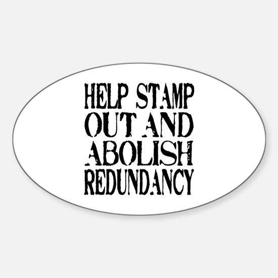 Stamp Out Redundancy Oval Decal