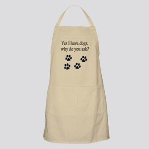 Yes I Have Dogs BBQ Apron