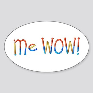 Me Wow! Sticker (Oval)