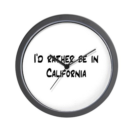 I'd Rather Be In California Wall Clock