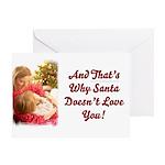 Santa Doesn't Love You Greeting Card