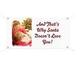 Santa Doesn't Love You Banner