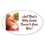 Santa Doesn't Love You Oval Sticker (10 pk)