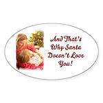 Santa Doesn't Love You Oval Sticker (50 pk)