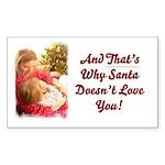 Santa Doesn't Love You Rectangle Sticker 50 pk)