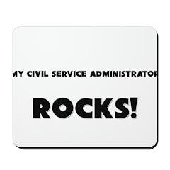 MY Civil Service Administrator ROCKS! Mousepad