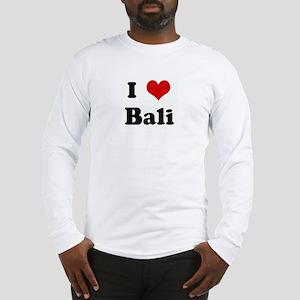 I Love Bali Long Sleeve T-Shirt