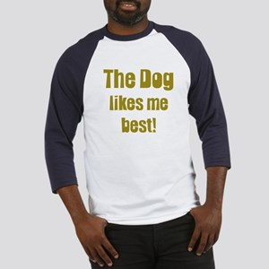 The Dog Likes Me Best' Baseball Jersey