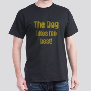 The Dog Likes Me Best' Dark T-Shirt