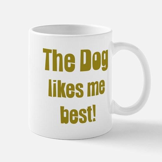 The Dog Likes Me Best' Mug